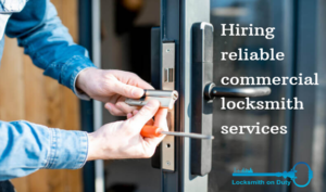 Hiring a Reliable Commercial Locksmith Services